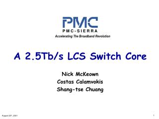 A 2.5Tb/s LCS Switch Core Nick McKeown Costas Calamvokis Shang-tse Chuang