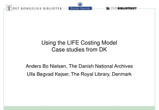 Using the LIFE Costing Model Case studies from DK