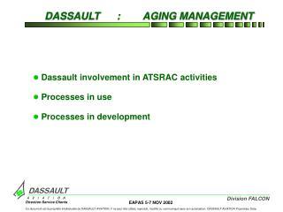 Dassault involvement in ATSRAC activities Processes in use  Processes in development
