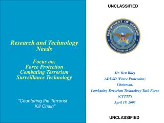 Mr. Ben Riley ADUSD (Force Protection) Chairman,  Combating Terrorism Technology Task Force