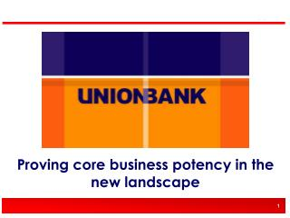 Proving core business potency in the new landscape