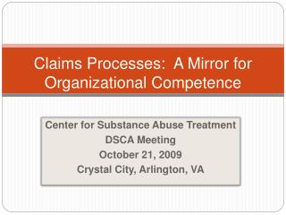 Claims Processes:  A Mirror for Organizational Competence