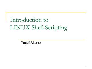 Introduction to LINUX Shell Scripting