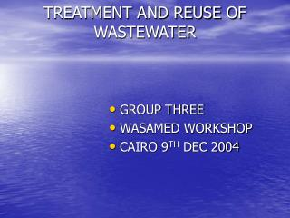 TREATMENT AND REUSE OF  WASTEWATER