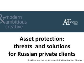 Asset protection:  threats  and solutions  for Russian private clients