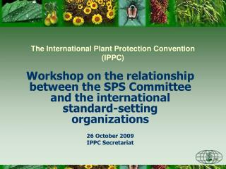 The International Plant Protection Convention IPPC