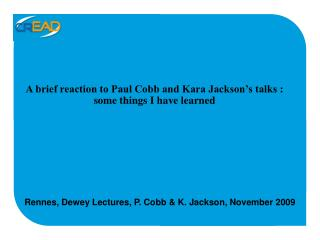A brief reaction to Paul Cobb and Kara Jackson's talks : some things I have learned