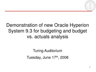 Demonstration of new Oracle Hyperion System 9.3 for budgeting and budget vs. actuals analysis
