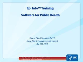 Epi Info™ Training  Software for Public Health