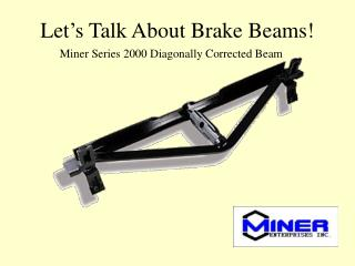 Let�s Talk About Brake Beams!