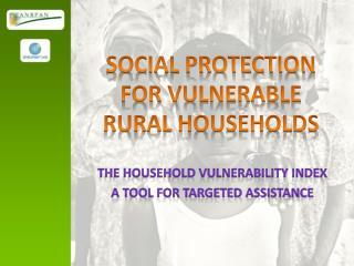 SOCIAL PROTECTION FOR VULNERABLE RURAL HOUSEHOLDS