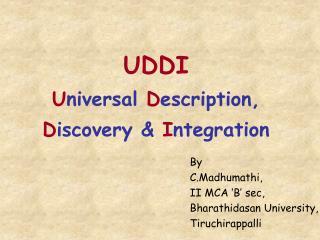 UDDI U niversal  D escription,  D iscovery &  I ntegration