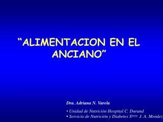 """""""ALIMENTACION EN EL ANCIANO"""""""