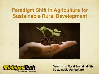 Seminar in Rural Sustainability: Sustainable Agriculture