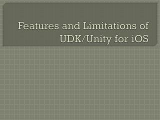 Features and Limitations of UDK/Unity for iOS