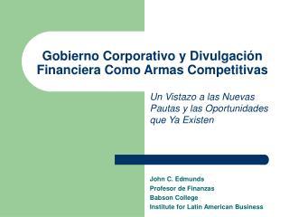 Gobierno Corporativo y Divulgaci ó n Financiera Como Armas Competitivas