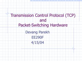 Transmission Control Protocol TCP  and  Packet-Switching Hardware