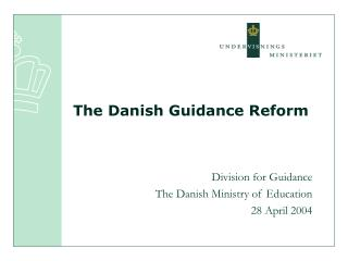 The Danish Guidance Reform