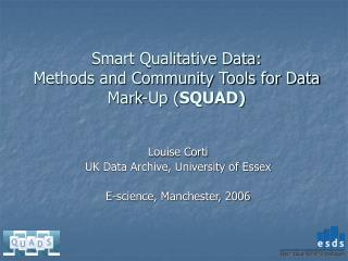Smart Qualitative Data:   Methods and Community Tools for Data Mark-Up ( SQUAD)