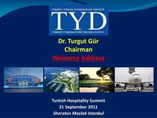 Dr. Turgut Gür Chairman Welcome Address