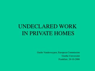 UNDECLARED WORK  IN PRIVATE HOMES