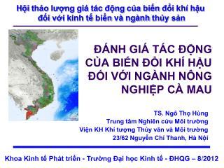 ĐÁNH GIÁ TÁC ĐỘNG CỦA BIẾN ĐỔI KHÍ HẬU ĐỐI VỚI NGÀNH NÔNG NGHIỆP CÀ MAU