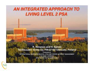 AN INTEGRATED APPROACH TO  LIVING LEVEL 2 PSA