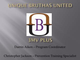 Unique  Bruthas  United 3MV PLUS