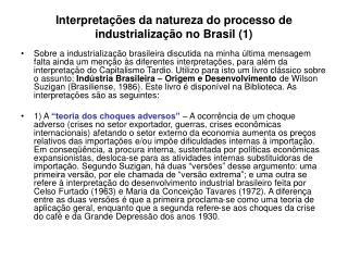 Interpretações da natureza do processo de industrialização no Brasil (1)