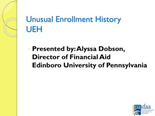 Unusual Enrollment History UEH