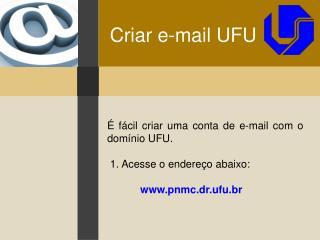 Criar e-mail UFU