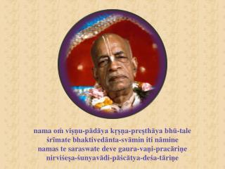 nama oḿ viṣṇu-pādāya kṛṣṇa-preṣthāya bhū-tale