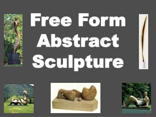 Free Form  Abstract Sculpture