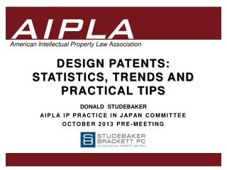DESIGN  PATENTS:  STATISTICS, TRENDS AND PRACTICAL TIPS