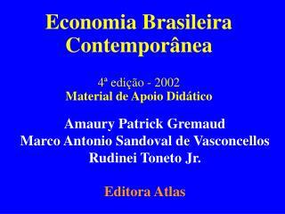 Economia Brasileira Contemporânea 4ª edição - 2002 Material de Apoio Didático