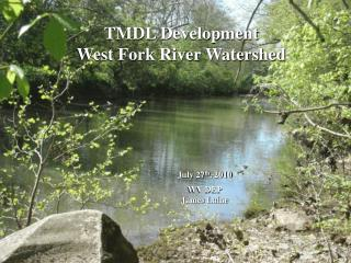 TMDL Development West Fork River Watershed