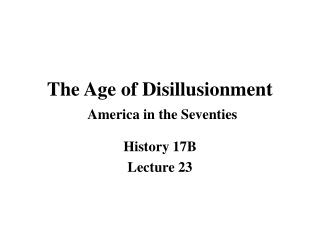 The Age of Disillusionment  America in the Seventies