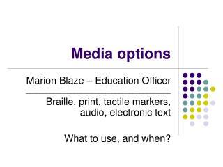 Media options