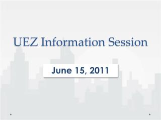 UEZ Information Session