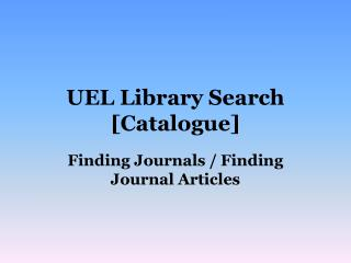 UEL Library Search [Catalogue]