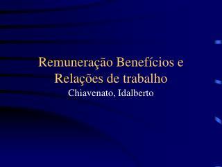 Remuneração Benefícios e Relações de trabalho