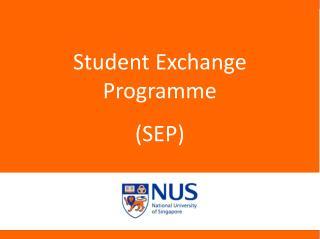 Student Exchange Programme  (SEP)