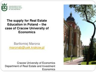 The supply  for Real Estate  Education  in Poland – the  case  of Cracow University of E conomics
