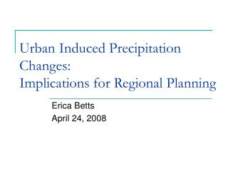 Urban Induced Precipitation Changes: Implications for Regional Planning