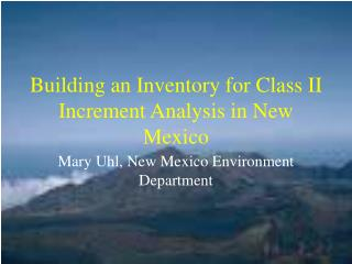 Building an Inventory for Class II Increment Analysis in New Mexico