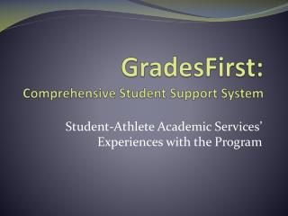 GradesFirst :  Comprehensive Student Support System
