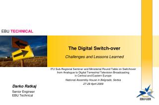 The Digital Switch-over Challenges and Lessons Learned