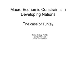 Macro Economic Constraints in Developing Nations T he case of Turkey