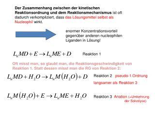 enormer Konzentrationsvorteil gegenüber anderen nucleophilen Liganden in Lösung!