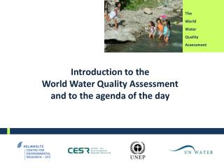 Introduction to the World Water Quality Assessment and to the agenda of the day